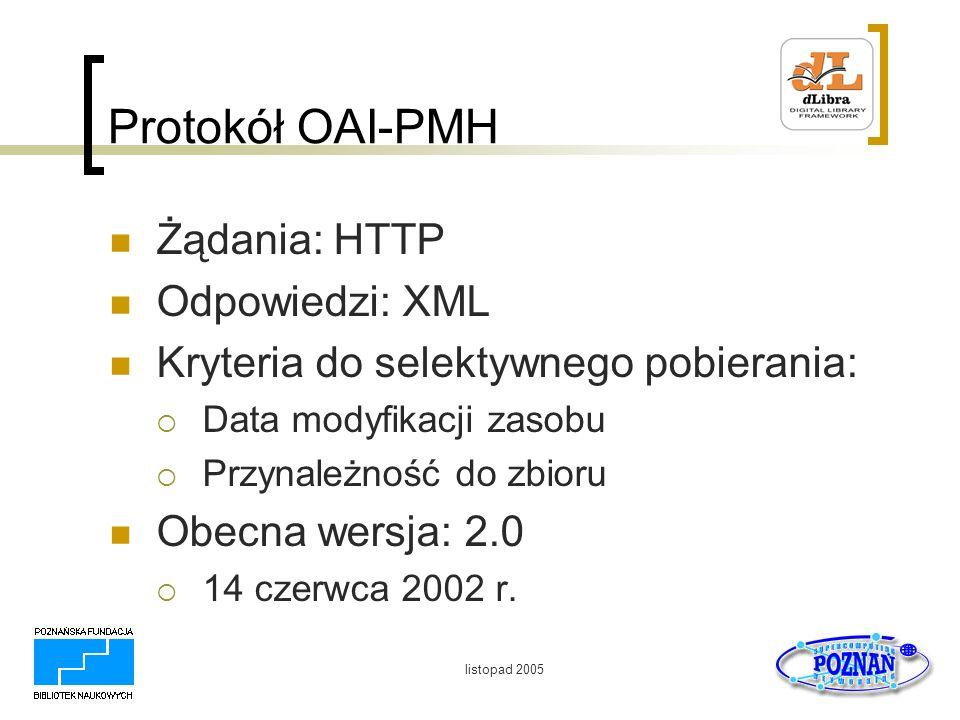 Protokół OAI-PMH Żądania: HTTP Odpowiedzi: XML