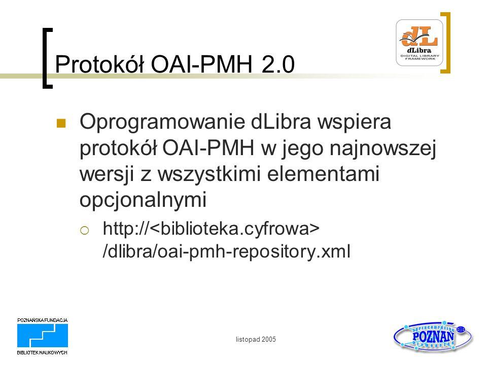 Protokół OAI-PMH 2.0 Oprogramowanie dLibra wspiera protokół OAI-PMH w jego najnowszej wersji z wszystkimi elementami opcjonalnymi.