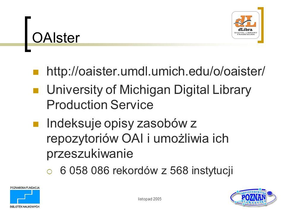 OAIster http://oaister.umdl.umich.edu/o/oaister/