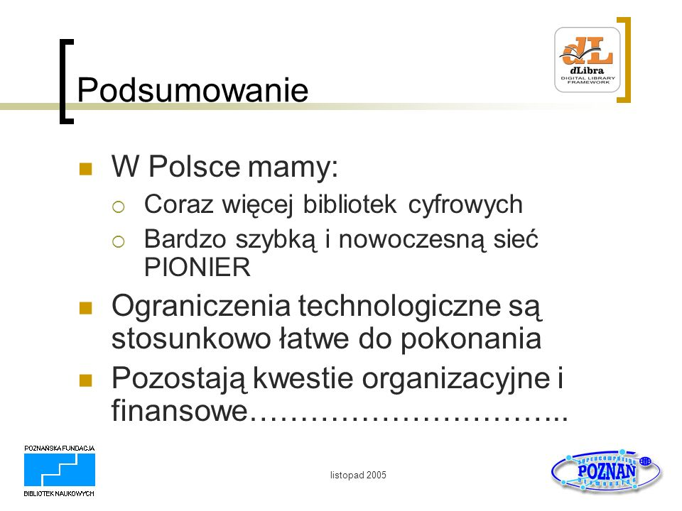 Podsumowanie W Polsce mamy:
