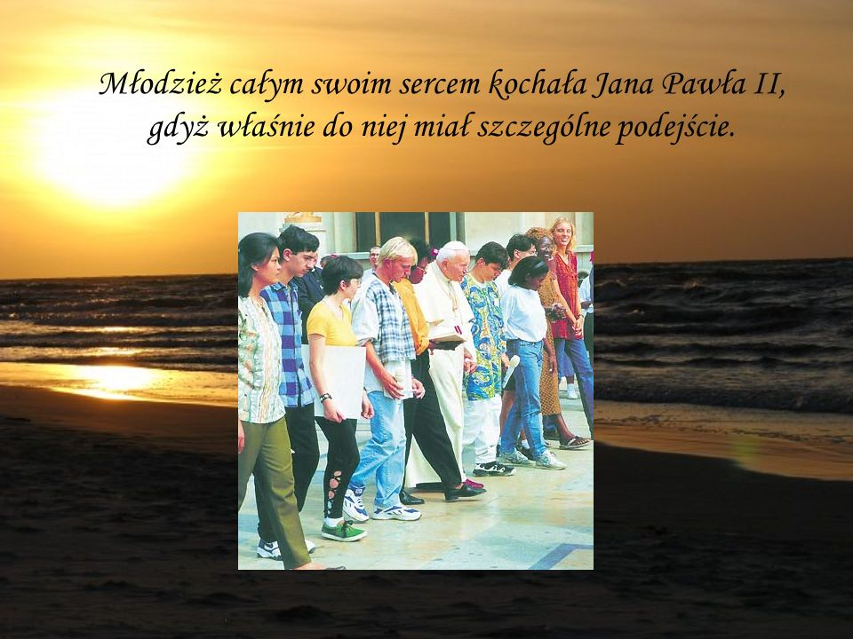Młodzież całym swoim sercem kochała Jana Pawła II,
