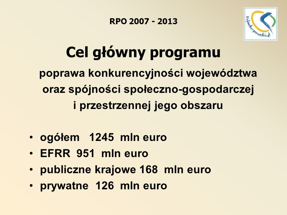 RPO 2007 - 2013 Cel główny programu