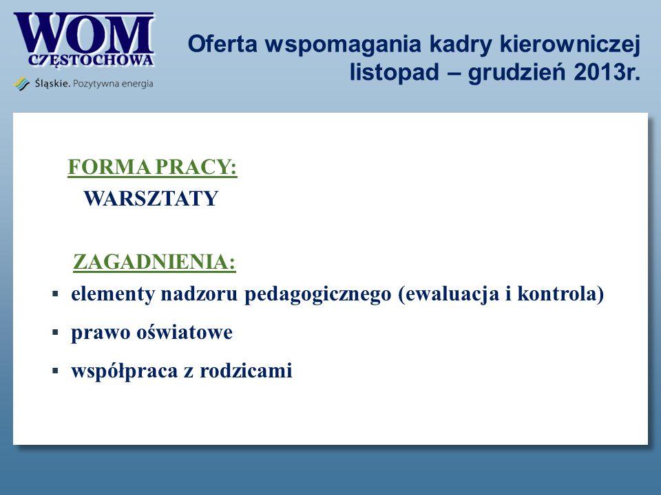 Oferta wspomagania kadry kierowniczej listopad – grudzień 2013r.