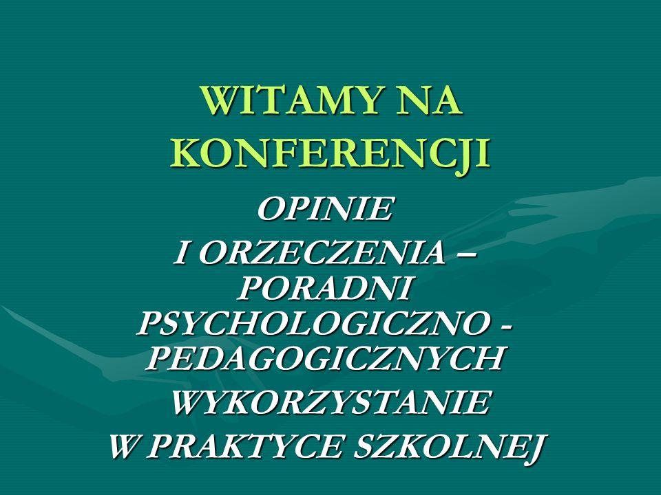 I ORZECZENIA – PORADNI PSYCHOLOGICZNO - PEDAGOGICZNYCH