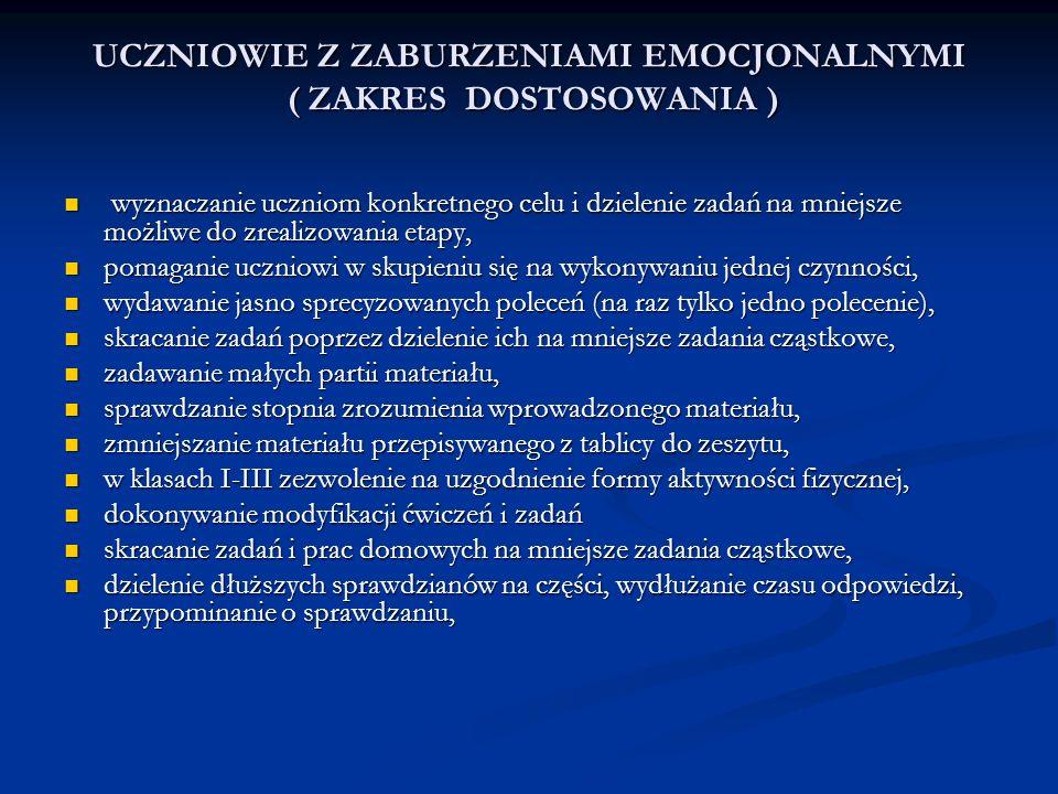 UCZNIOWIE Z ZABURZENIAMI EMOCJONALNYMI ( ZAKRES DOSTOSOWANIA )