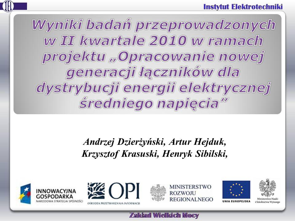 """Wyniki badań przeprowadzonych w II kwartale 2010 w ramach projektu """"Opracowanie nowej generacji łączników dla dystrybucji energii elektrycznej średniego napięcia"""