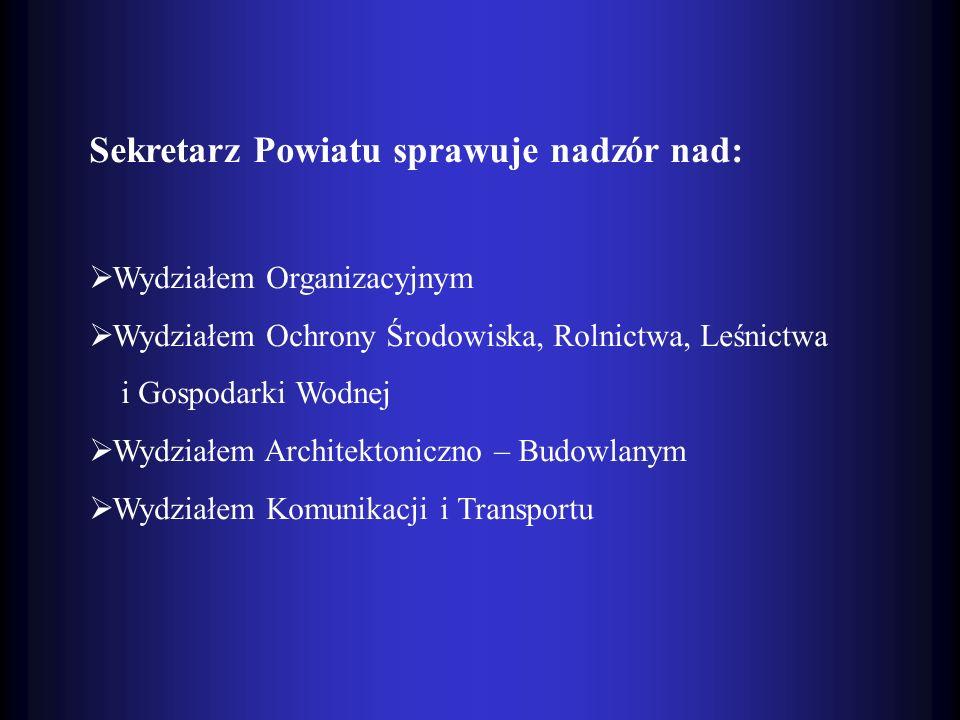 Sekretarz Powiatu sprawuje nadzór nad: