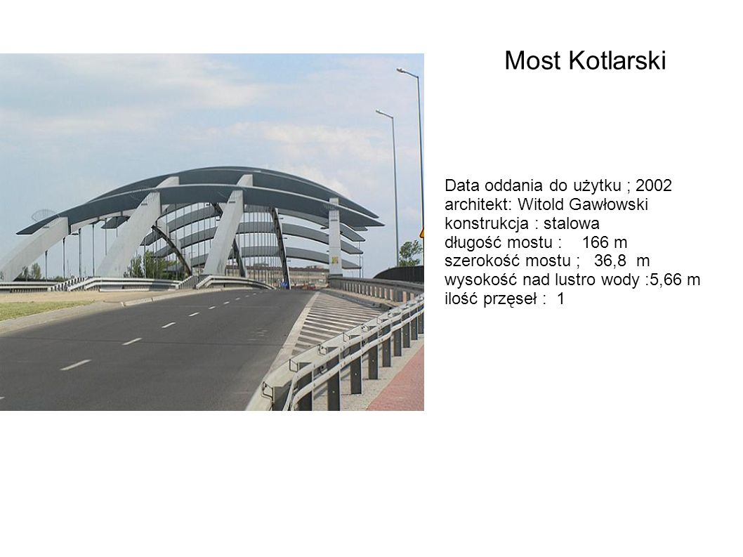 Most Kotlarski Data oddania do użytku ; 2002