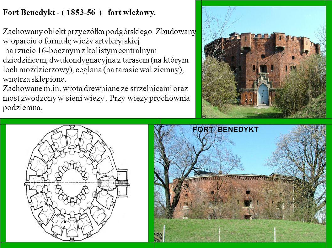 Fort Benedykt - ( 1853-56 ) fort wieżowy.