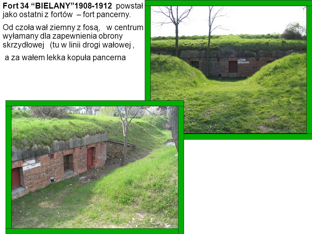 Fort 34 BIELANY 1908-1912 powstał jako ostatni z fortów – fort pancerny.