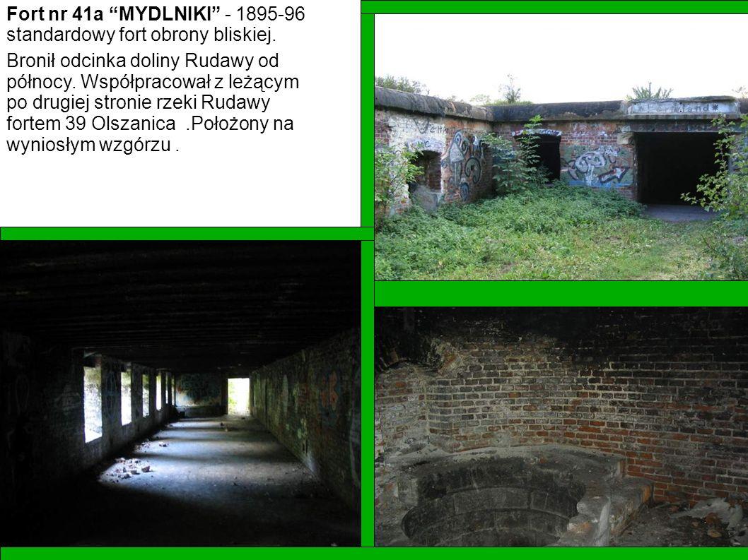 Fort nr 41a MYDLNIKI - 1895-96 standardowy fort obrony bliskiej.