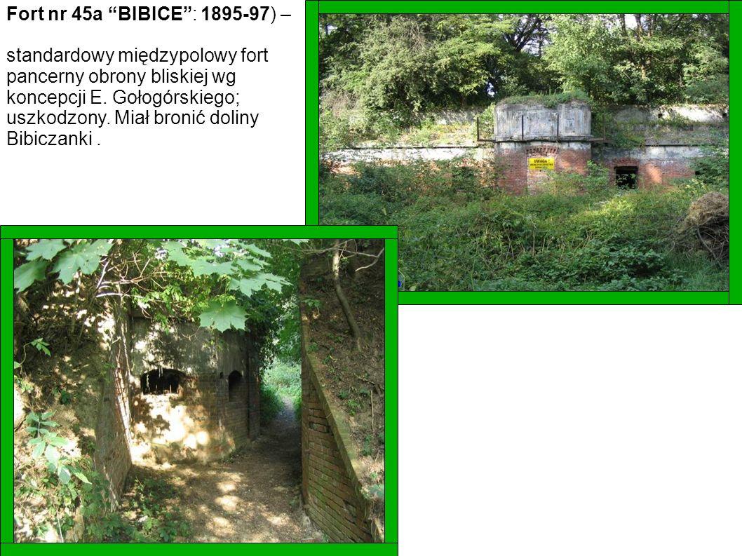 Fort nr 45a BIBICE : 1895-97) –