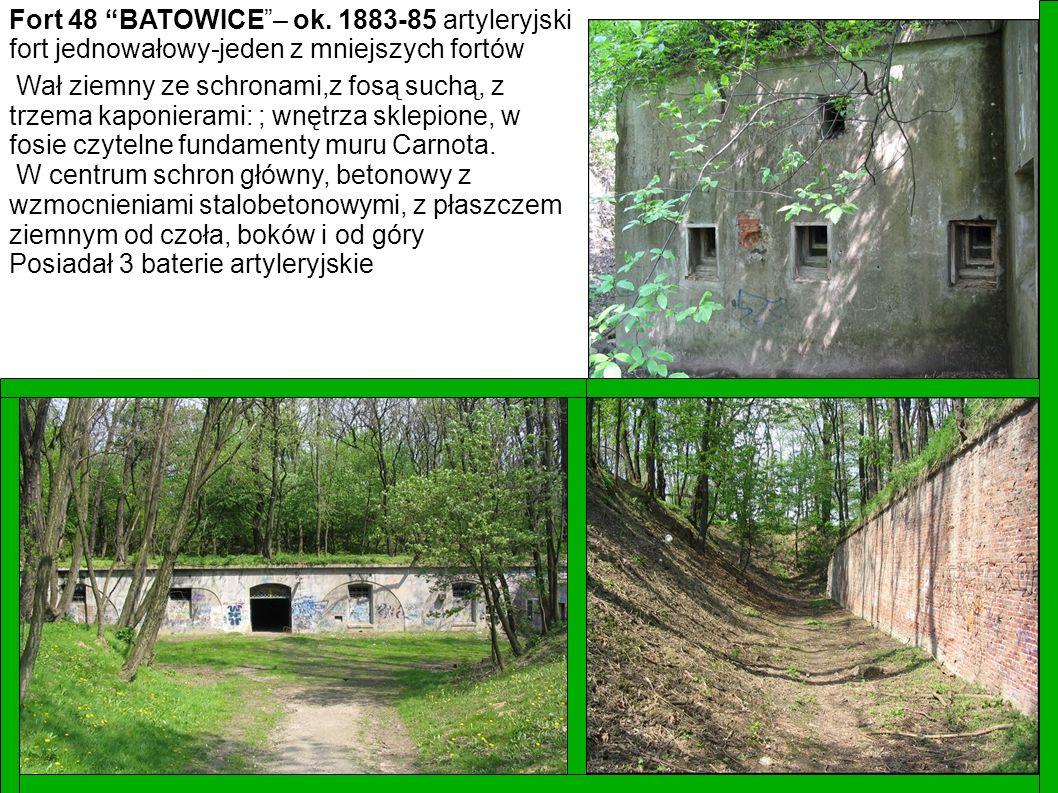 Fort 48 BATOWICE – ok. 1883-85 artyleryjski fort jednowałowy-jeden z mniejszych fortów