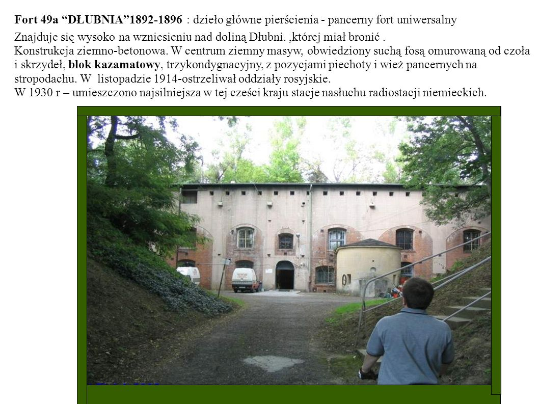 Fort 49a DŁUBNIA 1892-1896 : dzieło główne pierścienia - pancerny fort uniwersalny