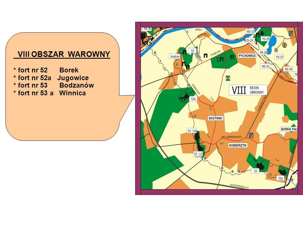 VIII OBSZAR WAROWNY * fort nr 52 Borek * fort nr 52a Jugowice