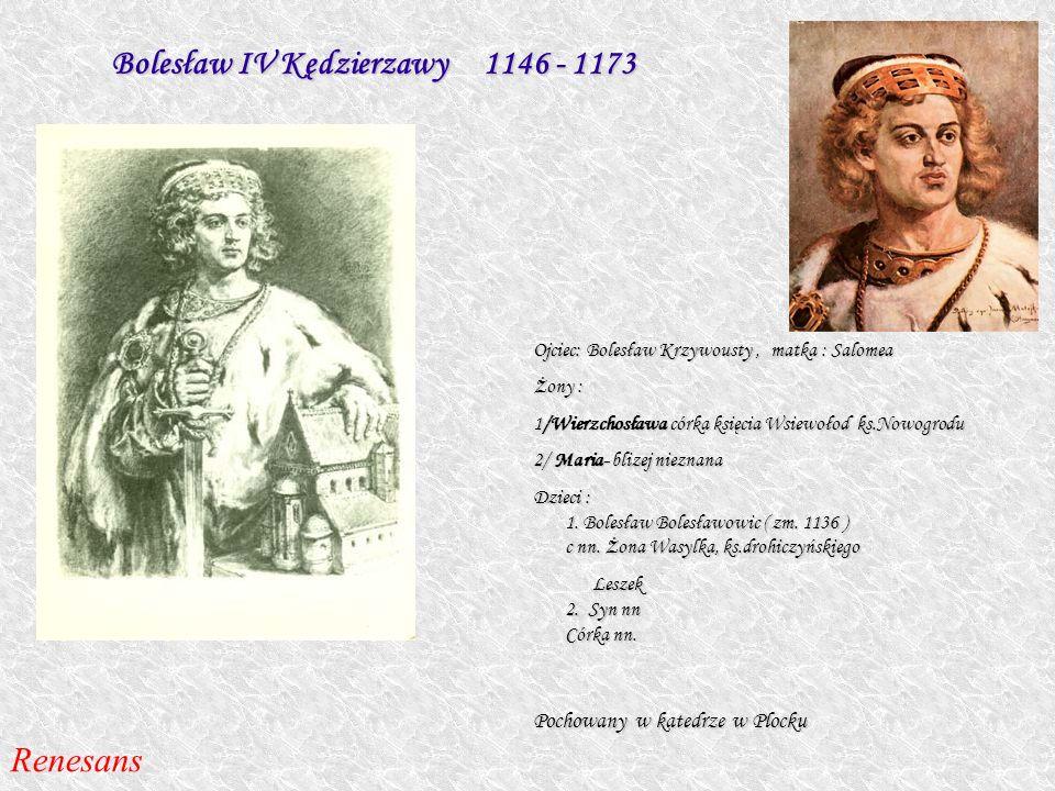 Bolesław IV Kędzierzawy 1146 - 1173