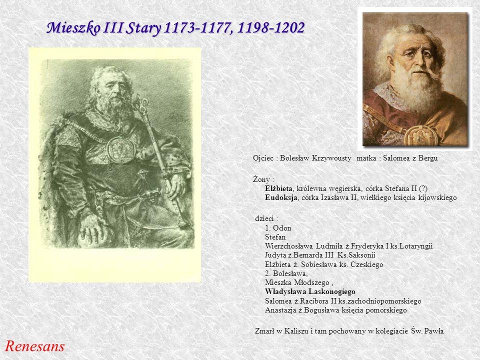 Mieszko III Stary 1173-1177, 1198-1202 Renesans