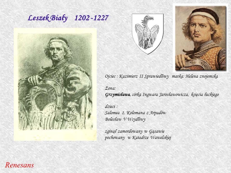 Leszek Biały 1202 -1227 Renesans