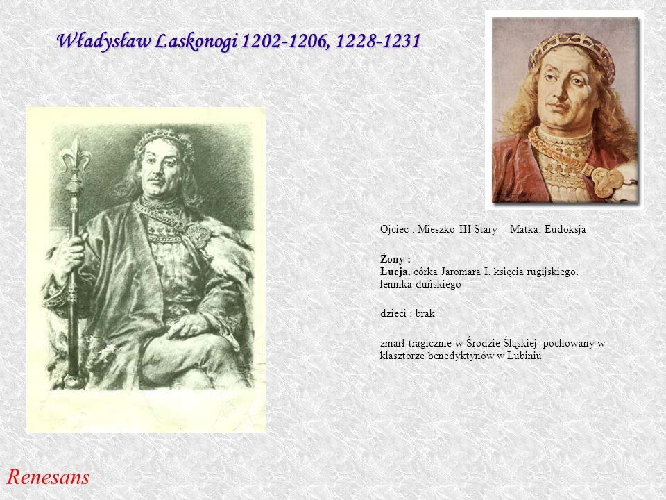 Władysław Laskonogi 1202-1206, 1228-1231