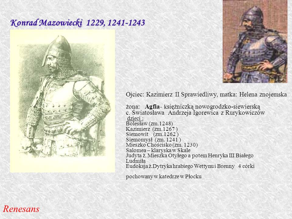 Konrad Mazowiecki 1229, 1241-1243 Renesans