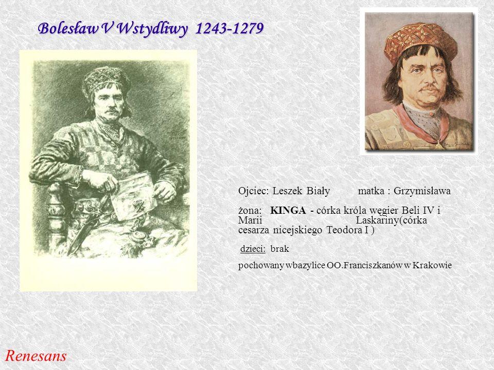 Bolesław V Wstydliwy 1243-1279 Renesans