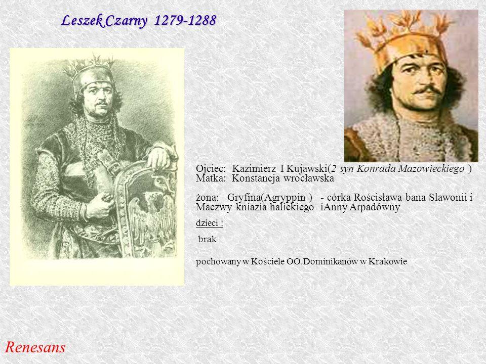 Leszek Czarny 1279-1288 Renesans