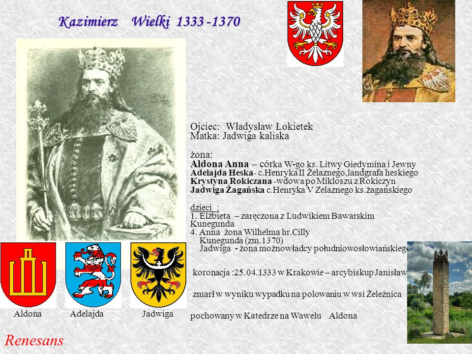 Kazimierz Wielki 1333 -1370 Renesans