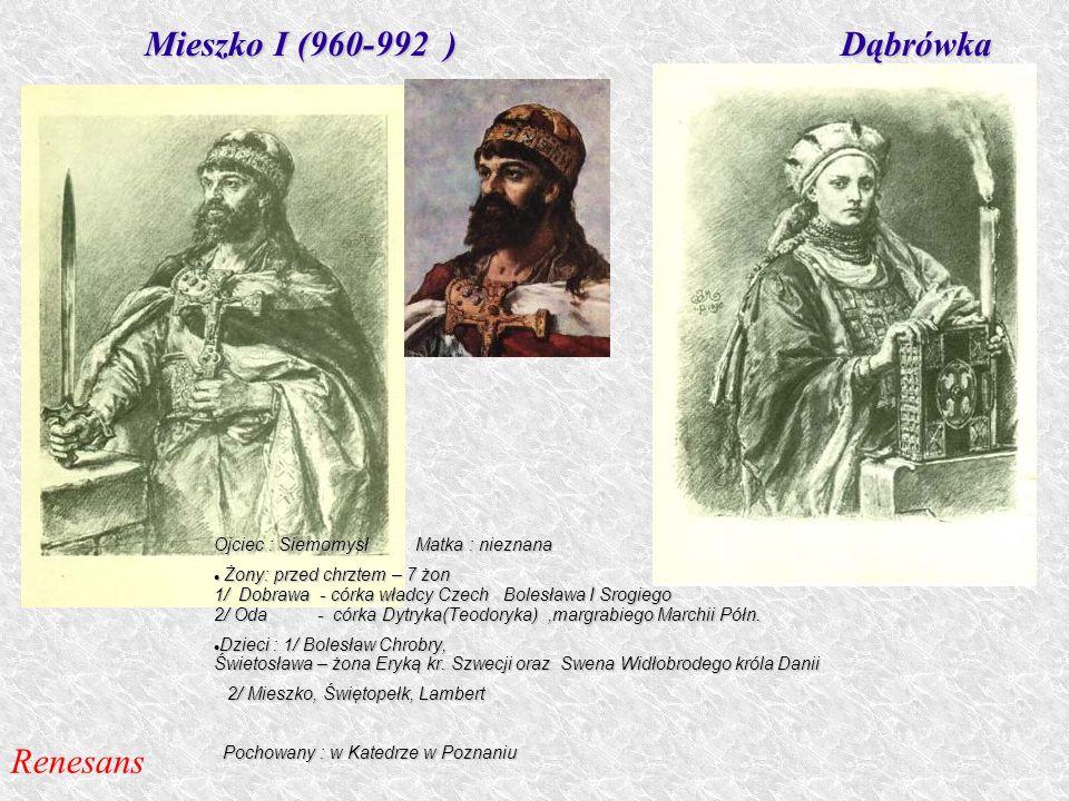 Mieszko I (960-992 ) Dąbrówka Renesans