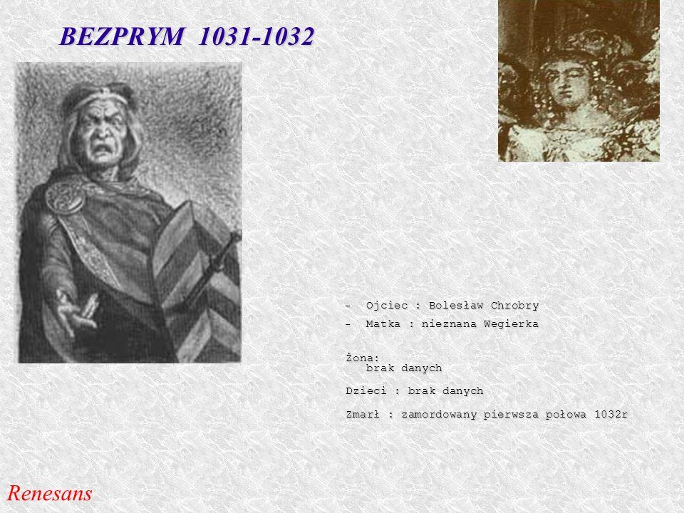 BEZPRYM 1031-1032 Renesans Ojciec : Bolesław Chrobry