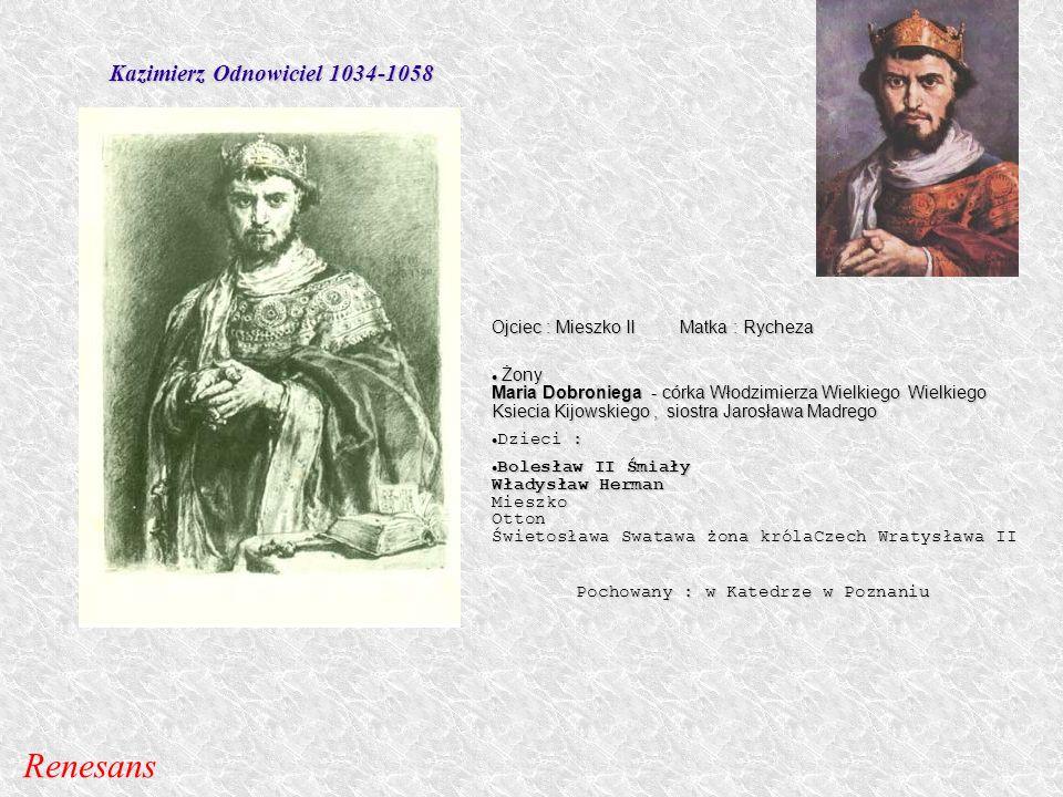 Kazimierz Odnowiciel 1034-1058