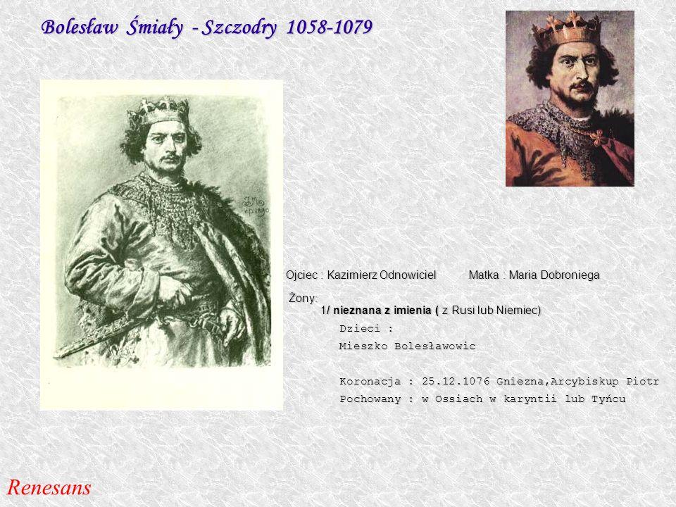 Bolesław Śmiały - Szczodry 1058-1079