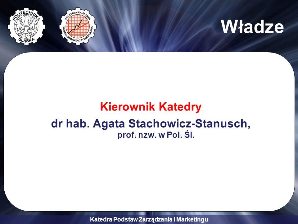 dr hab. Agata Stachowicz-Stanusch, prof. nzw. w Pol. Śl.