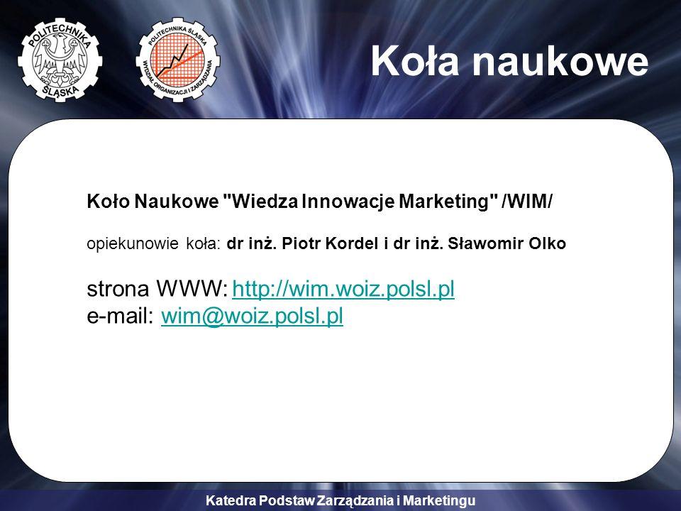 Koła naukowe Koło Naukowe Wiedza Innowacje Marketing /WIM/ opiekunowie koła: dr inż. Piotr Kordel i dr inż. Sławomir Olko.