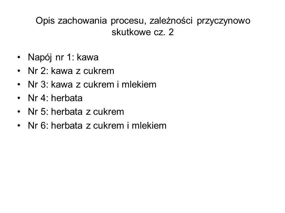 Opis zachowania procesu, zależności przyczynowo skutkowe cz. 2