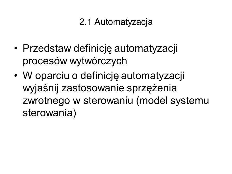 Przedstaw definicję automatyzacji procesów wytwórczych