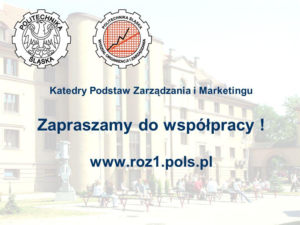 Katedry Podstaw Zarządzania i Marketingu Zapraszamy do współpracy. www