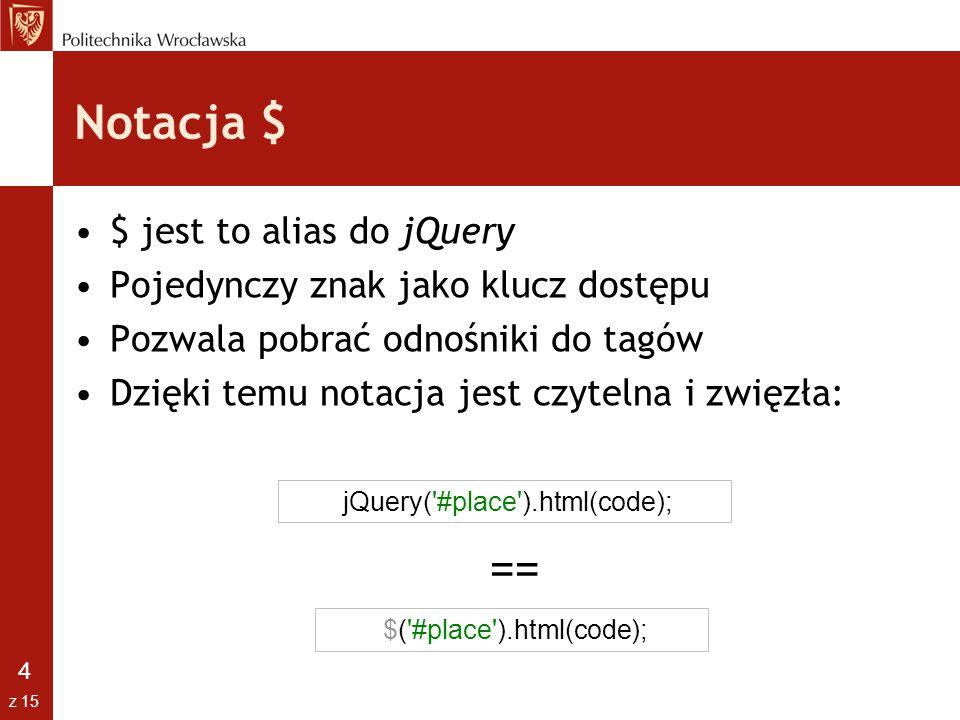 Notacja $ == $ jest to alias do jQuery