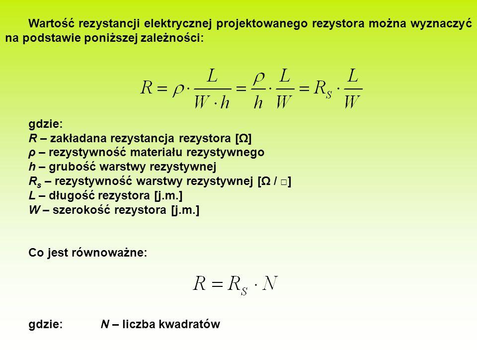 Wartość rezystancji elektrycznej projektowanego rezystora można wyznaczyć na podstawie poniższej zależności: