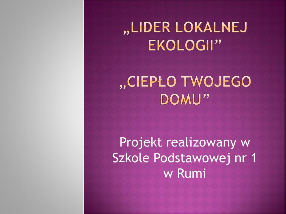 """""""Lider Lokalnej Ekologii """"CIEPŁO TWOJEGO DOMU"""