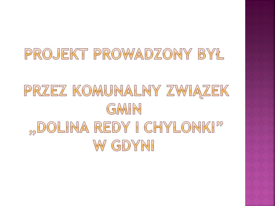 """Projekt prowadzony był przez Komunalny Związek Gmin """"Dolina Redy i Chylonki w Gdyni"""