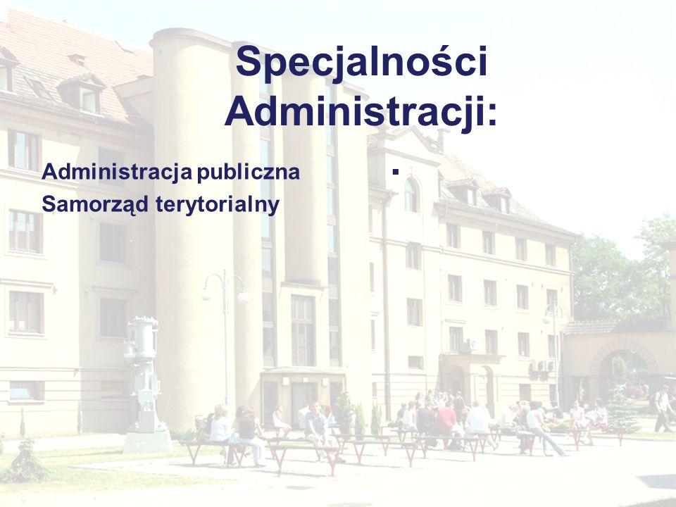 Specjalności Administracji: .