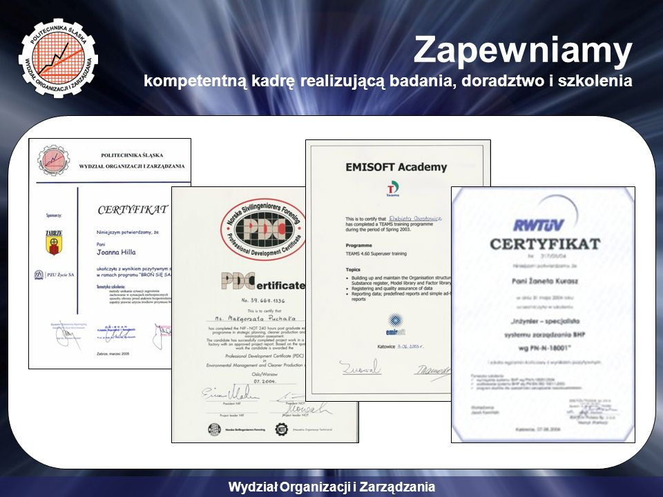 Zapewniamy kompetentną kadrę realizującą badania, doradztwo i szkolenia