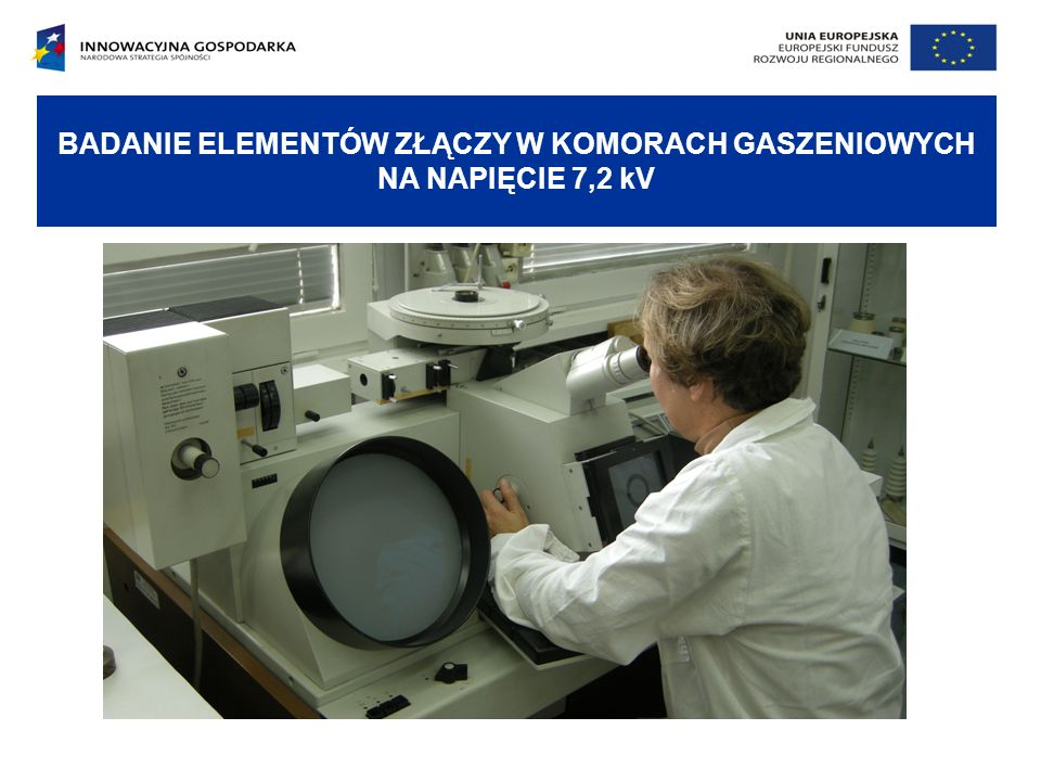 BADANIE ELEMENTÓW ZŁĄCZY W KOMORACH GASZENIOWYCH NA NAPIĘCIE 7,2 kV