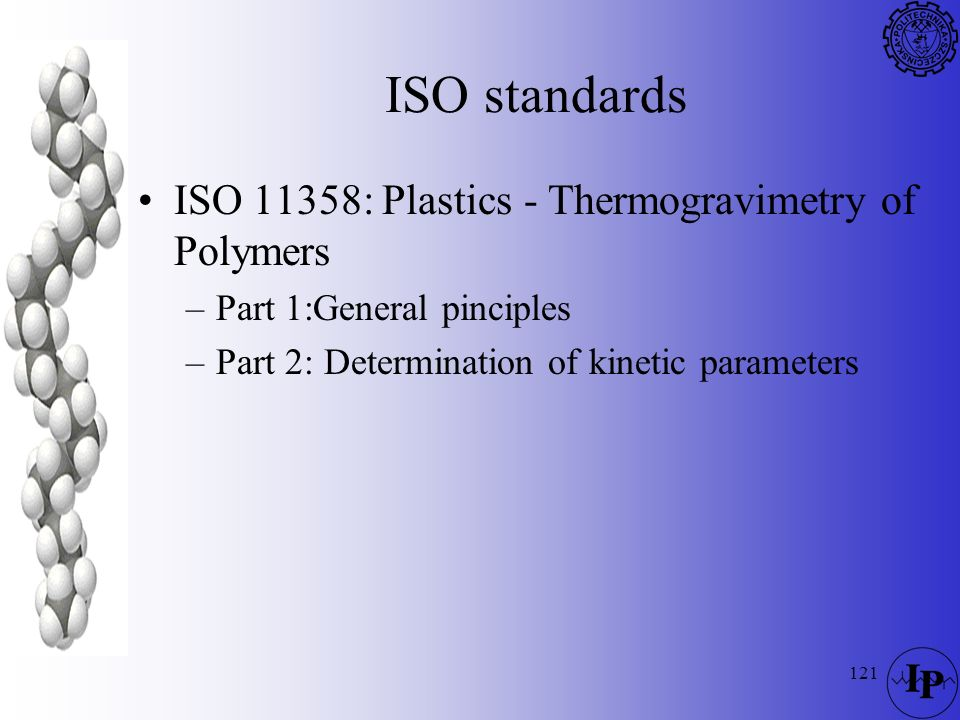 ISO standards ISO 11358: Plastics - Thermogravimetry of Polymers