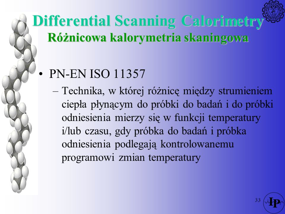 Differential Scanning Calorimetry Różnicowa kalorymetria skaningowa