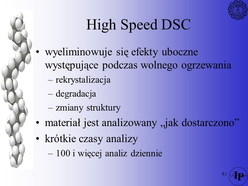 High Speed DSC wyeliminowuje się efekty uboczne występujące podczas wolnego ogrzewania. rekrystalizacja.