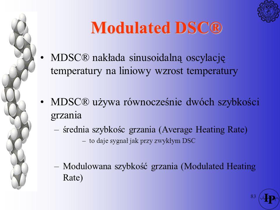 Modulated DSC® MDSC® nakłada sinusoidalną oscylację temperatury na liniowy wzrost temperatury. MDSC® używa równocześnie dwóch szybkości grzania.
