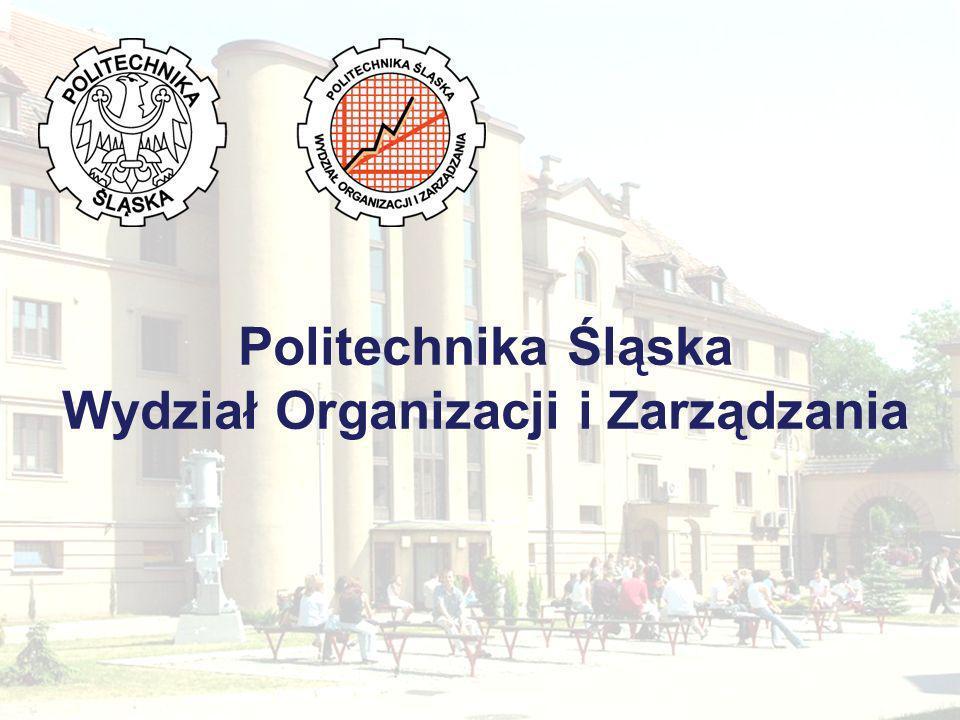 Politechnika Śląska Wydział Organizacji i Zarządzania