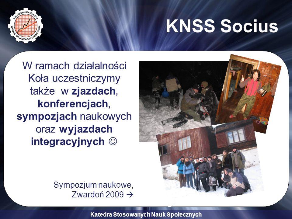 KNSS Socius W ramach działalności Koła uczestniczymy także w zjazdach, konferencjach, sympozjach naukowych oraz wyjazdach integracyjnych 