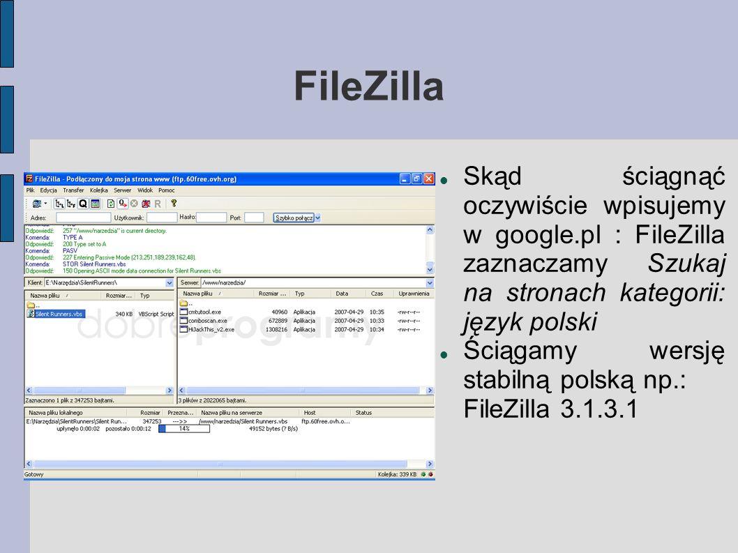 FileZilla Skąd ściągnąć oczywiście wpisujemy w google.pl : FileZilla zaznaczamy Szukaj na stronach kategorii: język polski.
